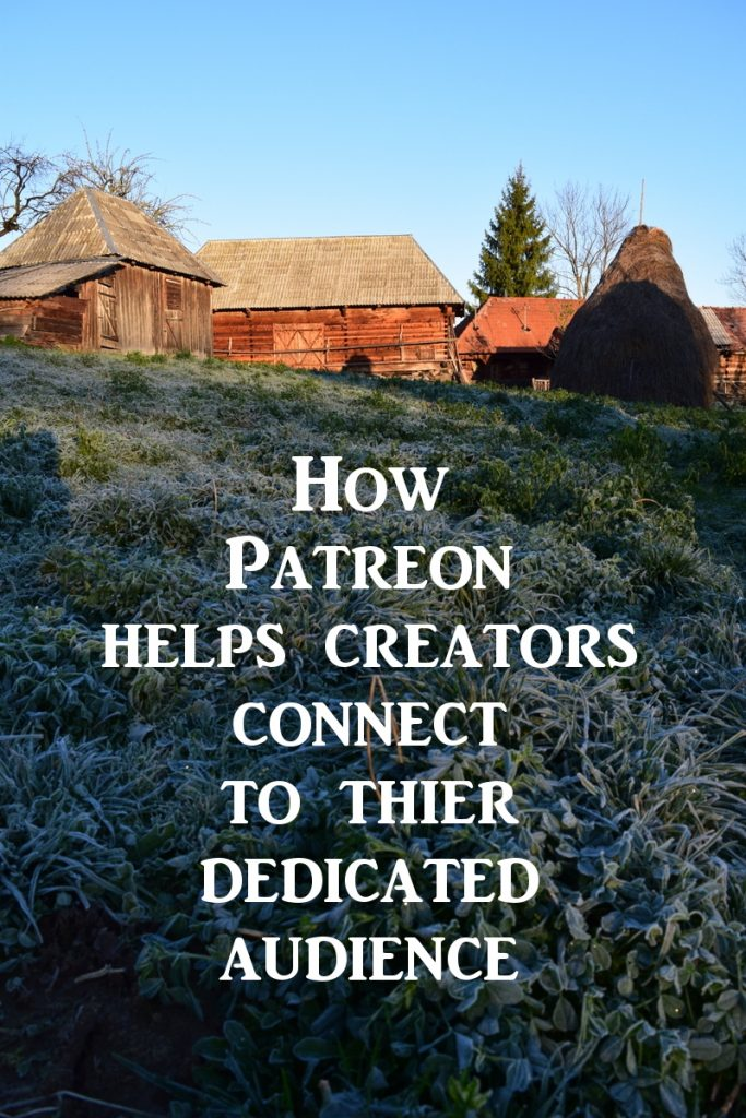how Patreon helps creators connect to their audience